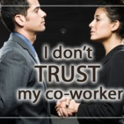 """""""I don't trust my co-worker"""" 