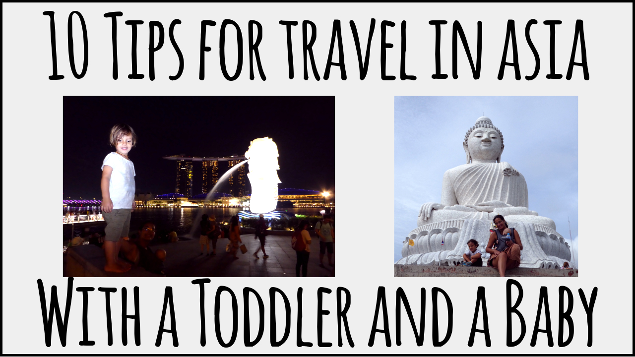 Travel tips for Asia with a toddler