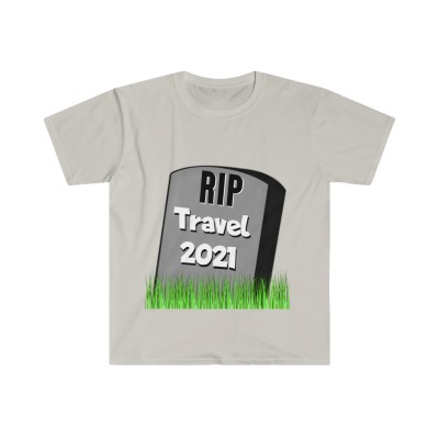 RIP Travel 2021 | Softstyle Tee