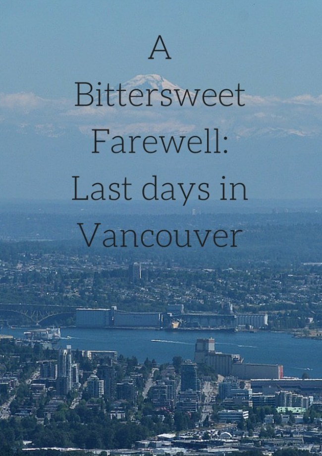 A Bittersweet Farewell_ Last days in Vancouver