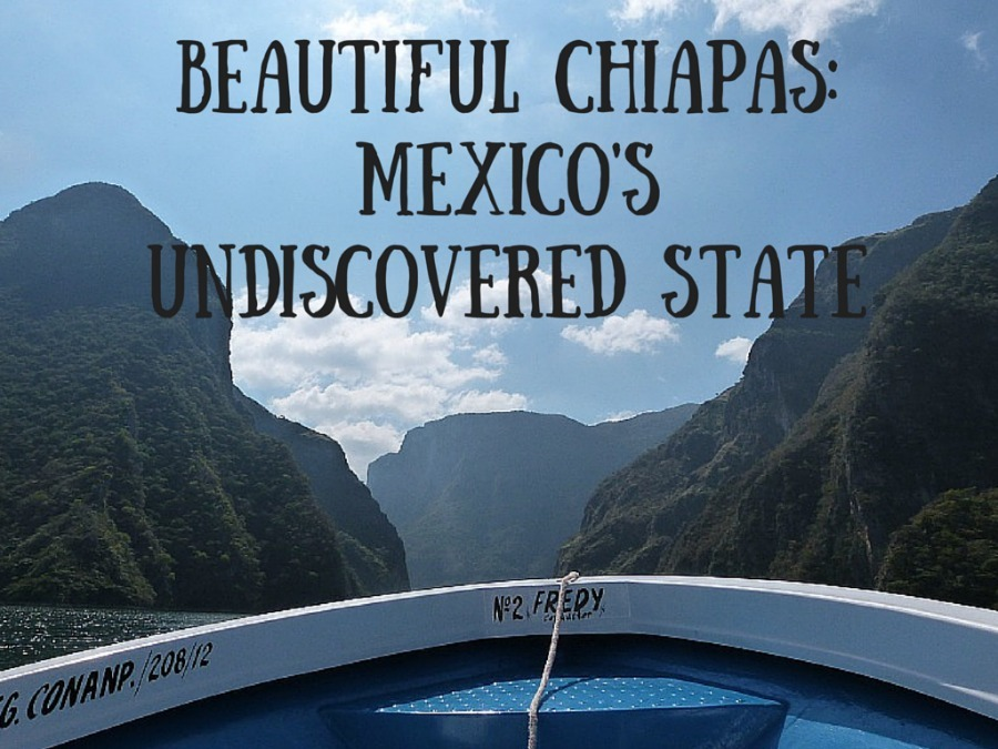 Beautiful Chiapas_ Mexico's undiscovered State