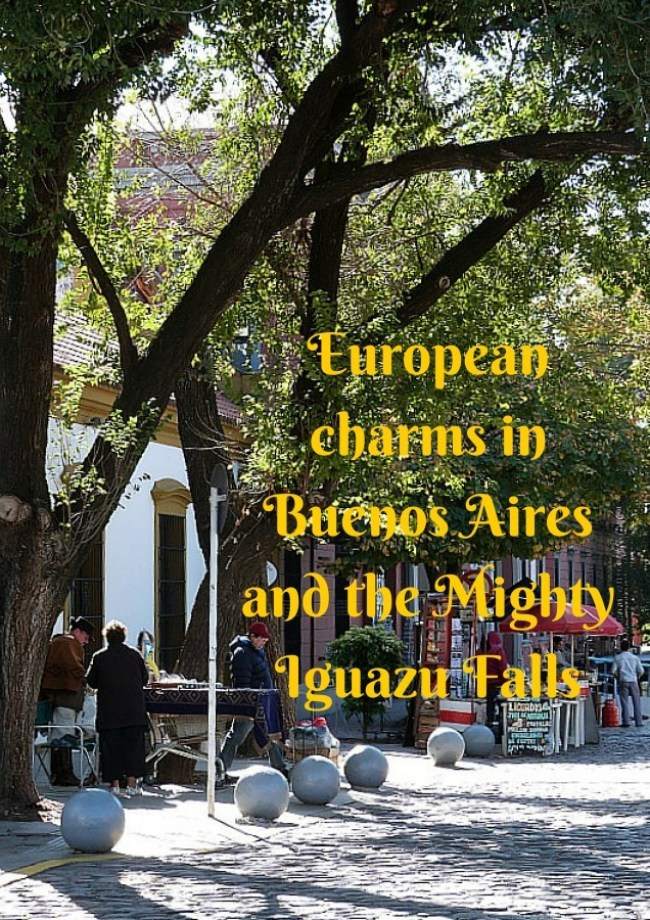 European charms in Buenos Aires and the Mighty Iguazu Falls
