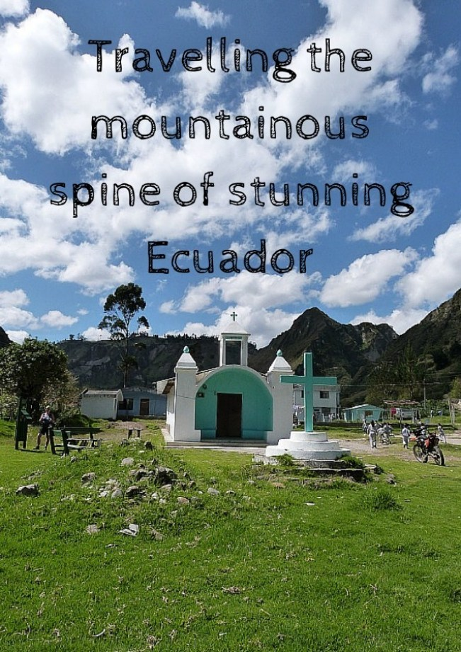 Travelling the mountainous spine of stunning Ecuador