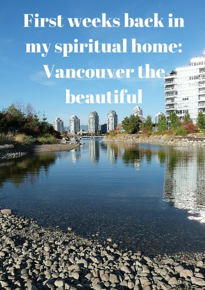 Vancouver the beautiful - My spiritual home