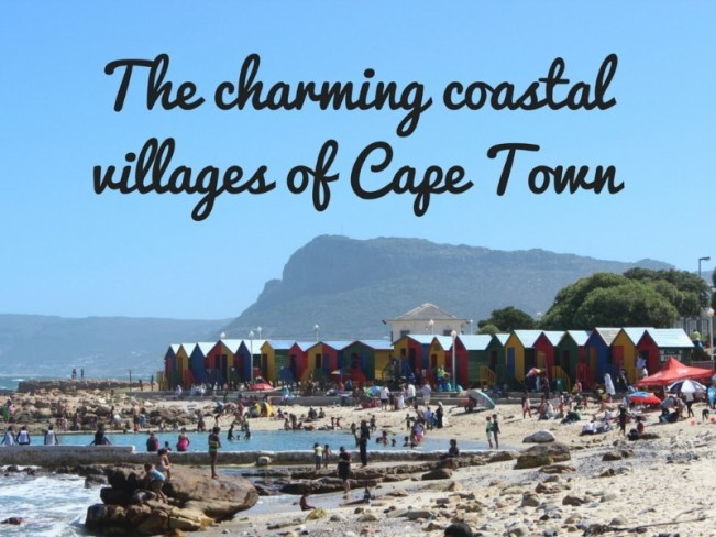 The charming coastal villages in Cape Town