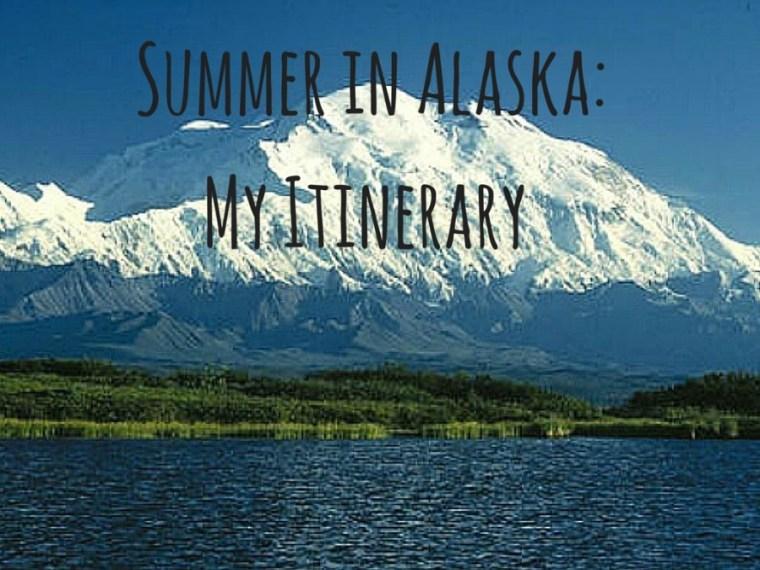 Summer in Alaska Itinerary