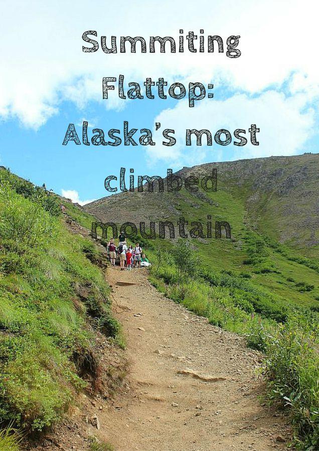 Summiting Flattop Mountain, Alaska's most climbed mountain