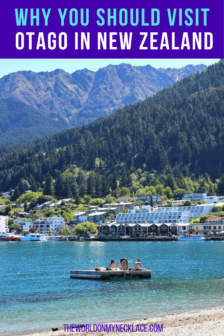 Why you Should Visit the Otago Region of New Zealand