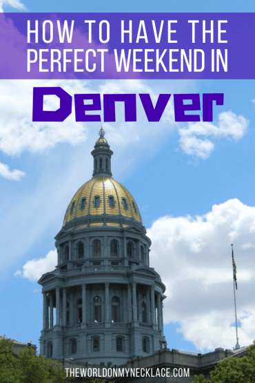 How to spend the perfect 3 days in Denver