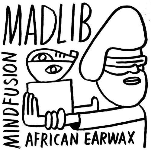 Mad Lib Mind Fusion: African Earwax (stream)