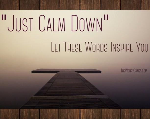 Just Calm Down
