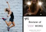 My Review of Zen MONQ