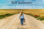 Self Reliance:  A Necessary Part of Anxiety Recovery