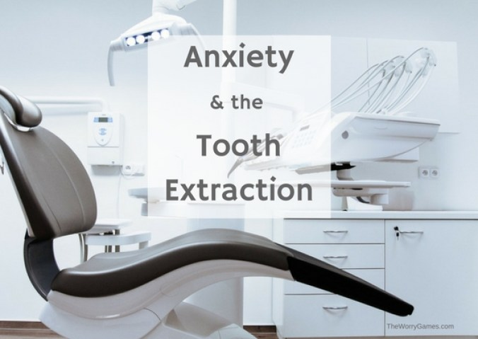 anxiety Tooth pulled