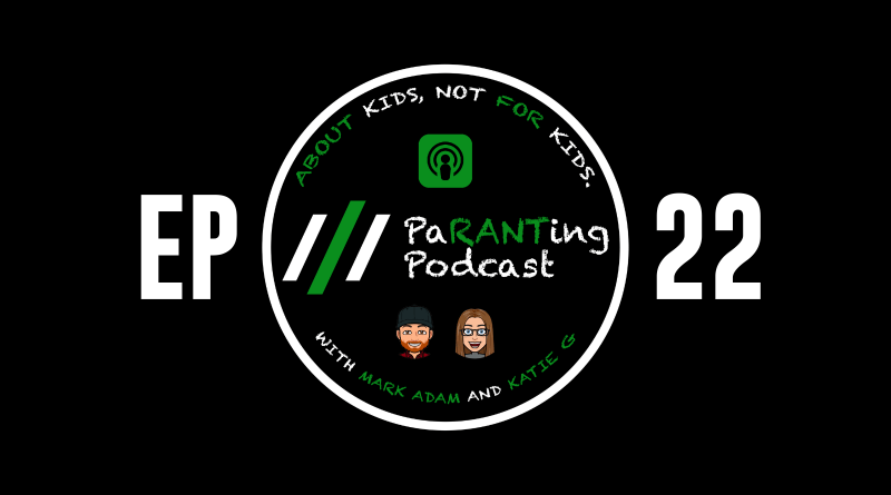 PaRANTing Podcast [Ep 22]