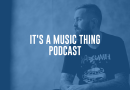 'It's a Music Thing Podcast' Brings You Backstage