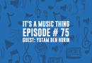 It's A Music Thing [Ep 75]