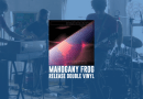 New Single From Mahogany Frog to Celebrate Release of Long-Awaited Double LP