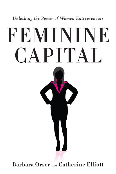 Feminine Capital: Unlocking the Power of Women Entrepreneurs Book Cover