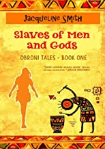 Slaves of Men and Gods: Obroni Tales-Book 1 by Jacqueline Smith
