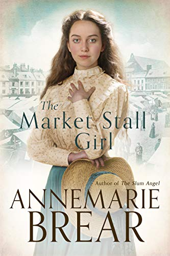 The Market Stall Girl by AnneMarie Brear