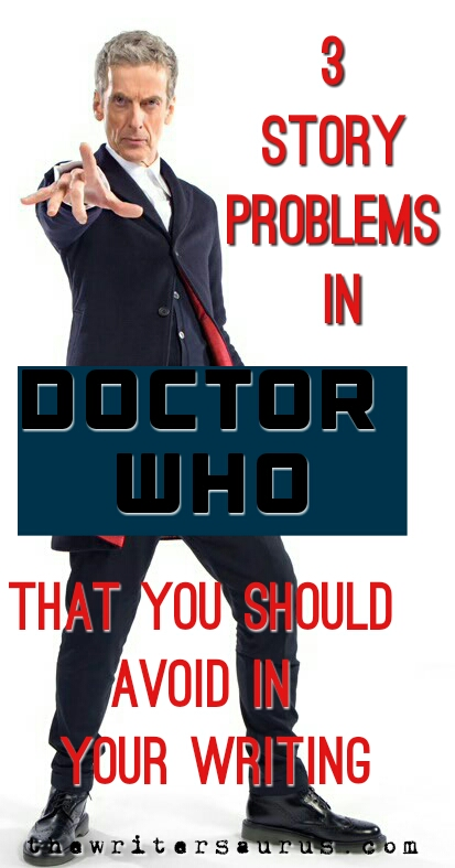 """3 Doctor Who Story Problems You Should Avoid When Writing - learn what """"Doctor Who"""" got wrong so you can get it right!"""
