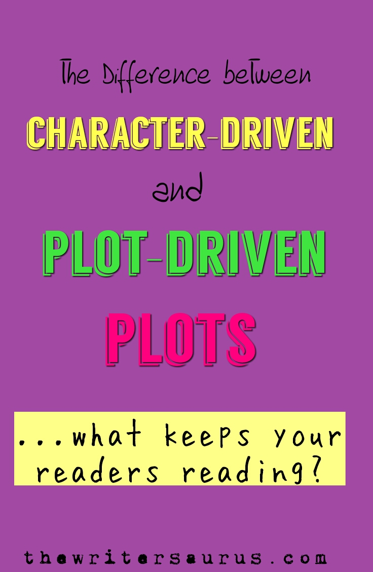 The Difference between character-driven and plot-driven