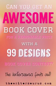 Can you get an awesome book cover for your self published book with a 99 Designs Book Cover Contest? #TheWritersaurus finds out! #writingtips #amwriting