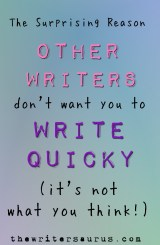 The real reason other writers don't want to believe you can write so quickly - and it's not what you think. Only on #thewritersaurus