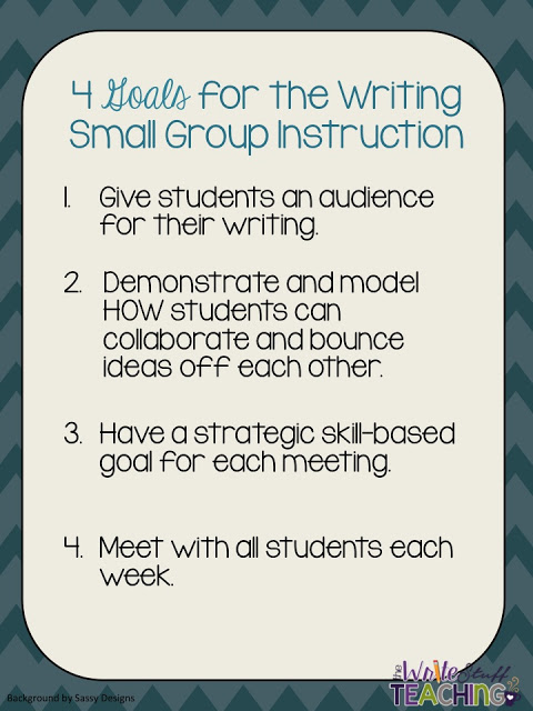 Goals for the Writing Small Group Instuction