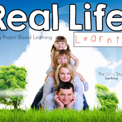 Real Life Learning and PBL
