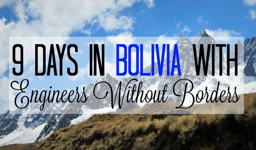 9 Days in Bolivia with Engineers Without Borders