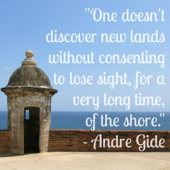 One doesn't discover new lands without consenting to lose sight, for a very long time, of the shore. - André Gide
