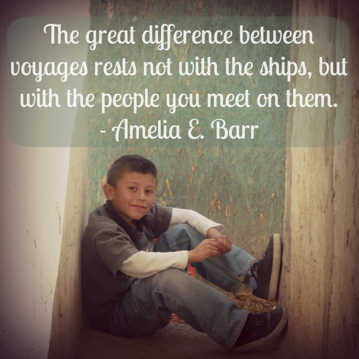 The great difference between voyages rests not with the ships, but the people you meet on them. - Amelia E. Barr