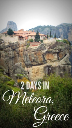Two Days in Meteora, Greece