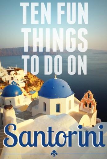 Ten Fun Things to Do on Santorini