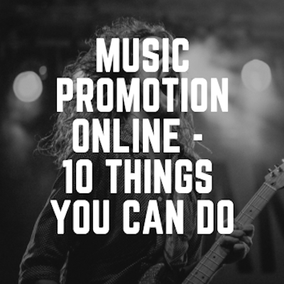 Music Promotion Online - 10 Things you Can do