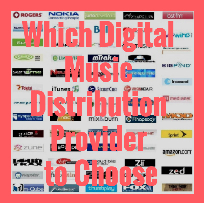 Which Digital Music Distribution Provider to Choose