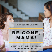 BE GONE MAMA! (A short Christian Story) By Mrs. Yaks
