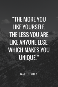 Walt Disney Quotes - The more you like yourself, the less you are like anyone else, which makes you unique.