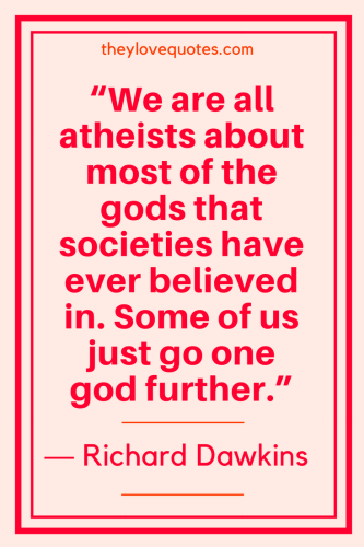 Richard Dawkins Quotes Born March 26, 1941 - We are all atheists about most of the gods that societies have ever believed in. Some of us just go one god further.