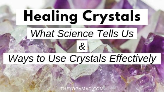 Healing Crystals Guide: What Science Says and Ways to Use Them Effectively   The YogaMad