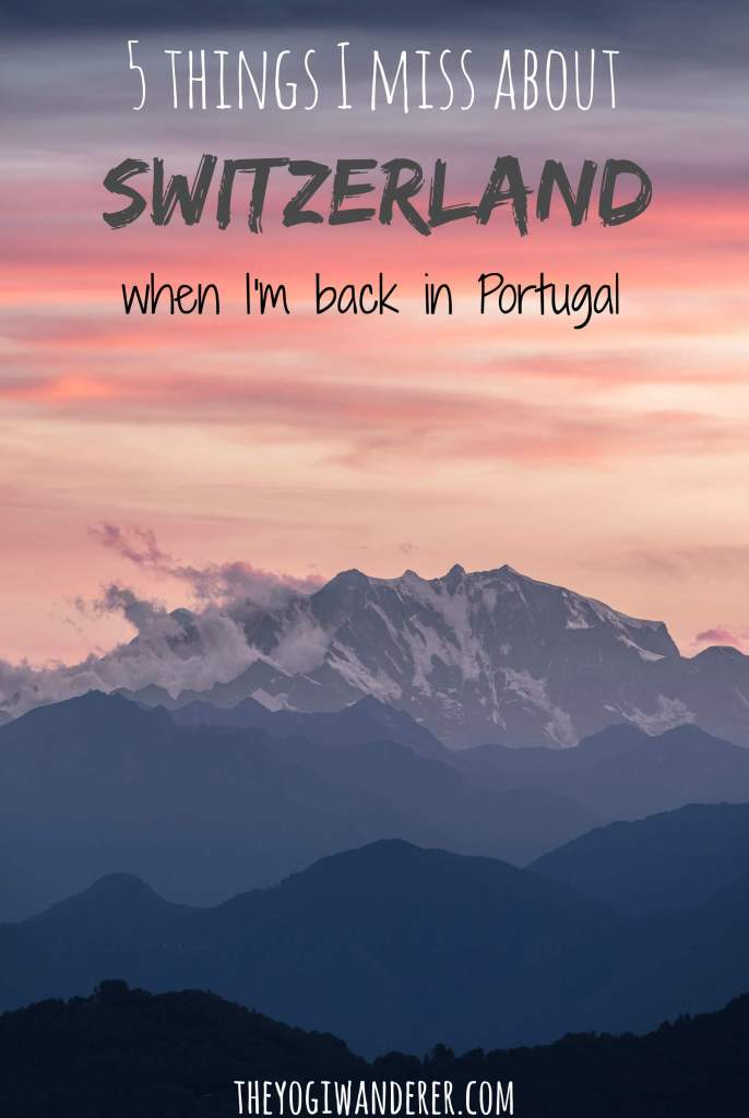 5 things I miss about living in Switzerland when I'm in Portugal