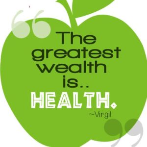 Maintain better health - The Greatest wealth is health.