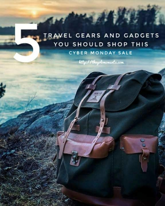 Travel Gears and Gadgets You Should Shop This Cyber Monday Sale - The Yolo Moments