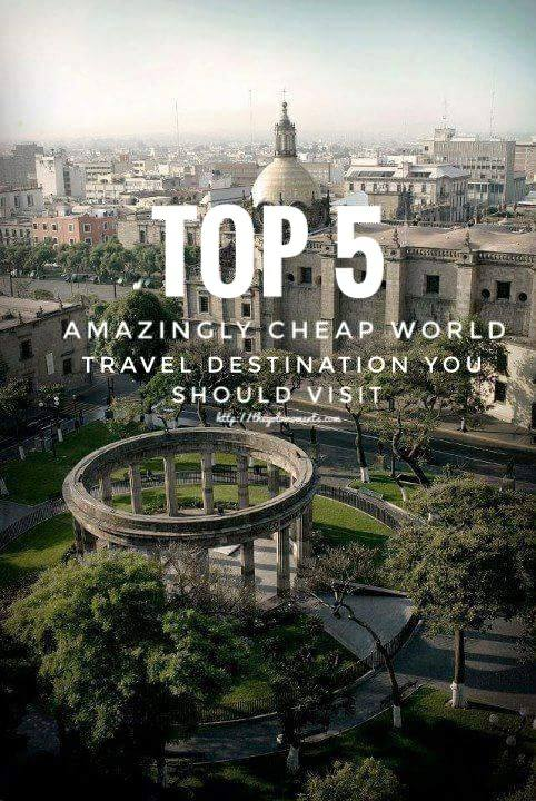 Top 5 amazingly cheap 2018 world travel destinations you for Travel the world for cheap