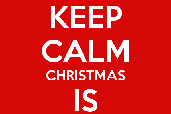 Keep Calm Christmas.Keep Calm Christmas Is Canceled The Yorkshire Dad Of 4