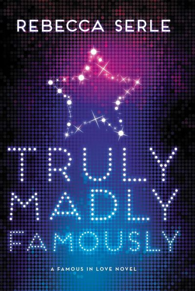Truly-Madly-Famously-Famous-in-Love-2-Rebecca-Serle2