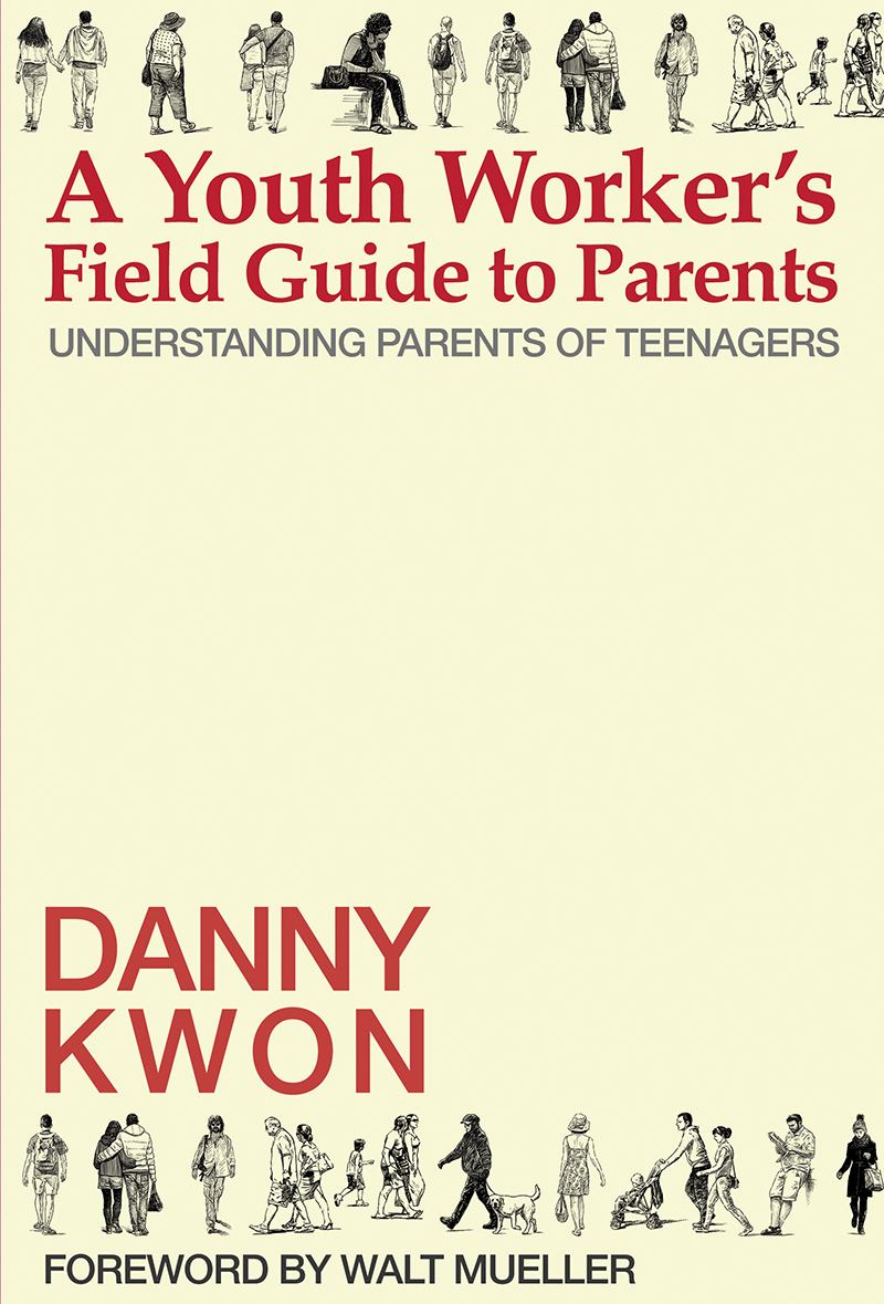 A Youth Workers Field Guide to Parents  The Youth Cartel