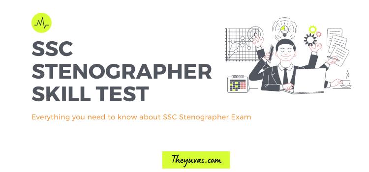 SSC Stenographer Skill Test